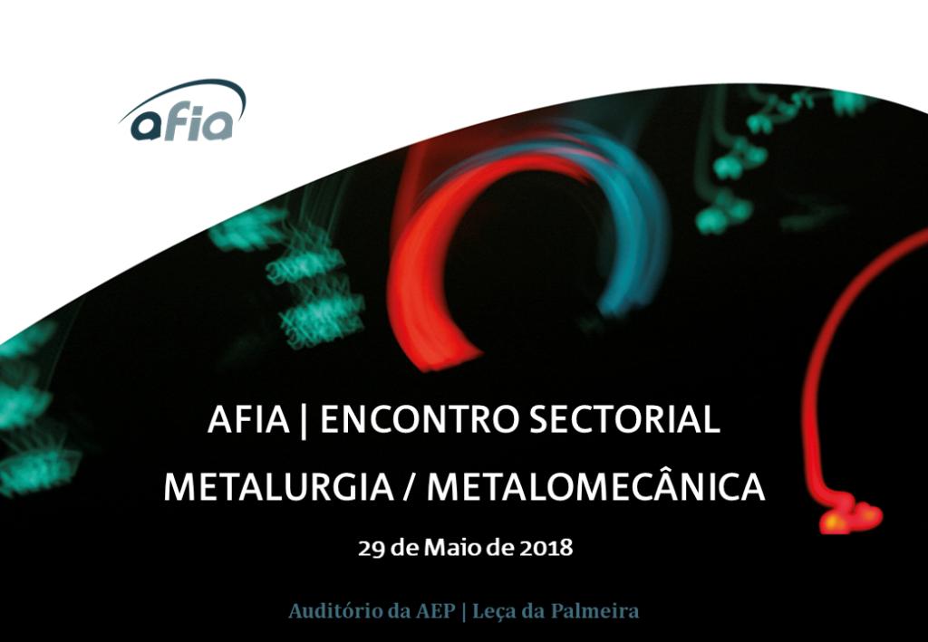 Encontro Sectorial Metalurgia/Metalomecânica | 29 de Maio,auditório da AEP